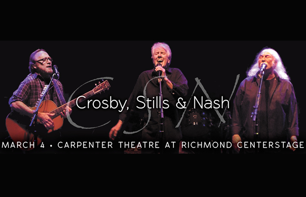 Crosby Stills and Nash – March 4 @ Richmond CenterStage